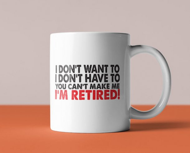 I am retired