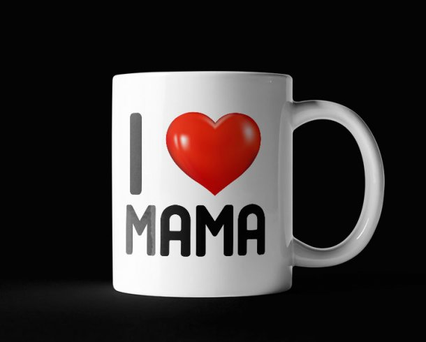 i love mama
