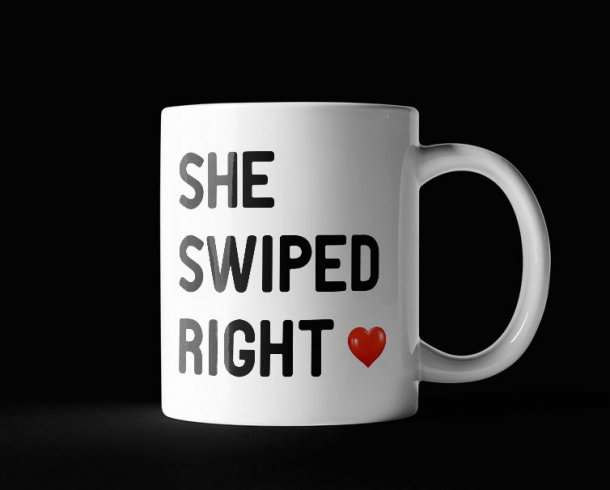 She swiped right