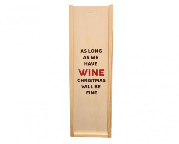 As long as we have wine
